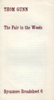 GUNN, Thom (Thomson William), 1929-2004 : THE FAIR IN THE WOODS. SYCAMORE BROADSHEET 6.