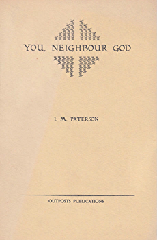PATERSON, I.M. (Iain Meiklem), 1932- : YOU, NEIGHBOUR GOD : A VERSE SEQUENCE.