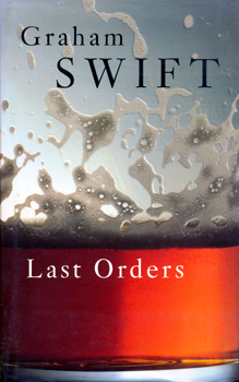 SWIFT, Graham (Graham Colin), 1949- : LAST ORDERS.