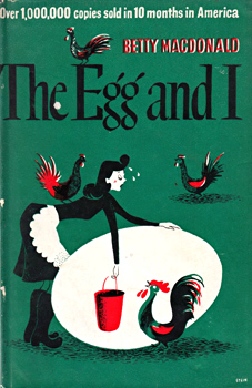 MACDONALD, Betty, 1908-1958 : THE EGG AND I.