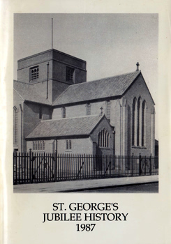 MADGETT, Kenneth C.J., 1920-1988 : A HISTORY OF 75 YEARS OF ST. GEORGE'S AND 50 YEARS OF ST. GEORGE & ST. ETHELBERT'S CHURCH EAST HAM.