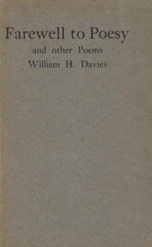 DAVIES, W.H. (William Henry), 1871-1940 : FAREWELL TO POESY AND OTHER PIECES.