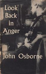 OSBORNE, John (John James), 1929-1994 : LOOK BACK IN ANGER : A PLAY IN THREE ACTS.