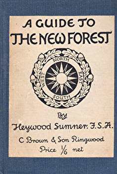 SUMNER, Heywood, 1853-1940 : A GUIDE TO THE NEW FOREST.