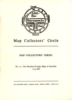 [TOOLEY, R.V. (Ronald Vere), 1898-1986] : ONE HUNDRED FOREIGN MAPS OF AUSTRALIA : 1773-1887.
