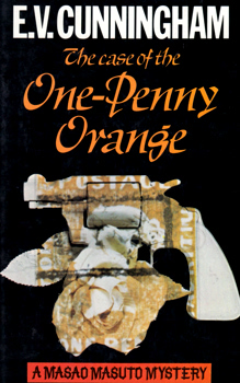 """CUNNINGHAM, E.V.� – [FAST, Howard Melvin, 1914-2003] : THE CASE OF THE ONE-PENNY ORANGE."