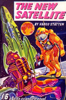 """STATTEN, Vargo"" – [FEARN, John Russell, 1908-1960] : THE NEW SATELLITE."