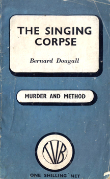DOUGALL, Bernard, 1908-1972 : THE SINGING CORPSE.