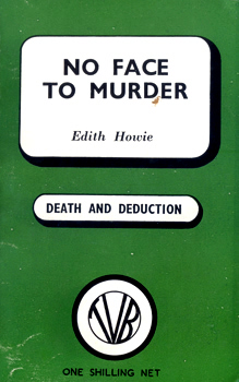 HOWIE, Edith, 1900-1979 : NO FACE TO MURDER.