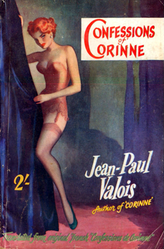 """VALOIS, Jean-Paul� – [WILLIS, Ernest Lister Hale (Lisle), 1919-1988] : CONFESSIONS OF CORINNE."