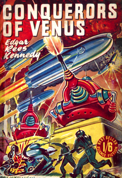 """KENNEDY, Edgar Rees"" – [JENNISON, John William, 1911-1980] : CONQUERORS OF VENUS."