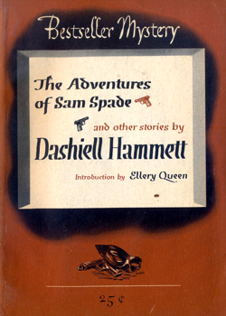 HAMMETT, Dashiell (Samuel Dashiell), 1894-1961 : THE ADVENTURES OF SAM SPADE AND OTHER STORIES.