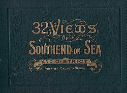 CALLCUTT & BEAVIS - publishers : [COVER TITLE] 32 VIEWS OF SOUTHEND-ON-SEA AND DISTRICT.