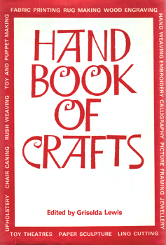 LEWIS, Griselda, 1917-2014 - editor : HANDBOOK OF CRAFTS.