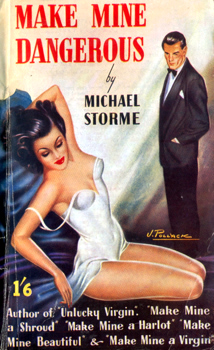 """STORME, Michael"" – [DAWSON, George Herbert, 1916-1980] : MAKE MINE DANGEROUS."