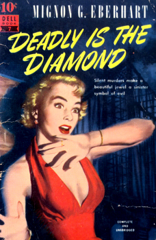 EBERHART, Mignon G. (Mignon Good), 1899-1996 : DEADLY IS THE DIAMOND.