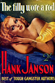 """JANSON, Hank� – [FRANCES, Stephen Daniel, 1917-1989] : THE FILLY WORE A ROD."