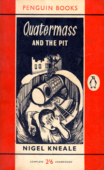 KNEALE, Nigel (Thomas Nigel), 1922-2006 : QUATERMASS AND THE PIT : A PLAY FOR TELEVISION IN SIX PARTS.
