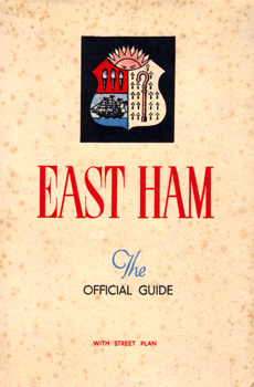 BURROW, E.J. & CO. – publishers : THE BOROUGH OF EAST HAM : OFFICIAL GUIDE.