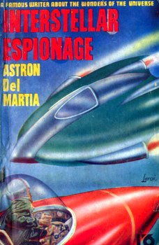 """DEL MARTIA, Astron"" : INTERSTELLAR ESPIONAGE."