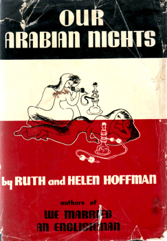 HOFFMAN, Ruth, 1900- & HOFFMAN, Helen, 1900- : OUR ARABIAN NIGHTS.