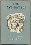THE LAST BATTLE : A STORY FOR CHILDREN.