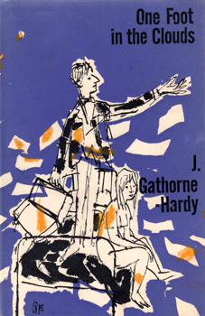 GATHORNE-HARDY, Jonathan, 1933- : ONE FOOT IN THE CLOUDS.