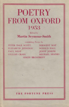 SEYMOUR-SMITH, Martin, 1928-1998 – editor : POETRY FROM OXFORD.