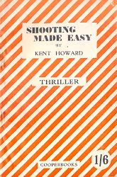 HOWARD, Kent : SHOOTING MADE EASY.