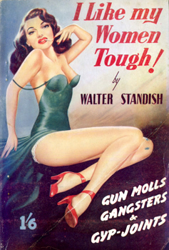 STANDISH, Walter : I LIKE MY WOMEN TOUGH.