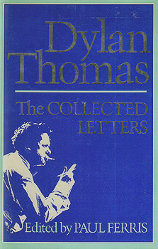 THE COLLECTED LETTERS OF DYLAN THOMAS.