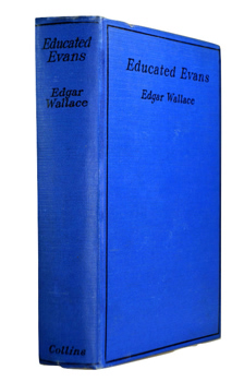WALLACE, Edgar (Richard Horatio Edgar), 1875-1932 : EDUCATED EVANS.