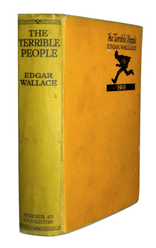 WALLACE, Edgar (Richard Horatio Edgar), 1875-1932 : THE TERRIBLE PEOPLE.
