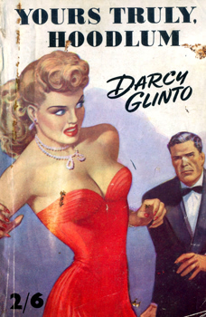 """GLINTO, Darcy"" – [KELLY, Harold Ernest, 1899-1969] : YOURS TRULY, HOODLUM."