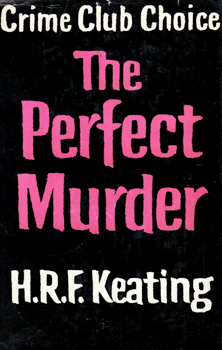 KEATING, H.R.F. (Henry Reymond Fitzwalter), 1926-2011 : THE PERFECT MURDER.