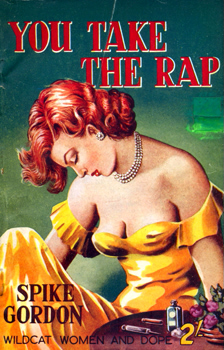 """GORDON, Spike"" – [FEARN, John Russell, 1908-1960] : YOU TAKE THE RAP."