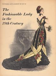 GIBBS-SMITH, Charles H. (Charles Harvard), 1909-1981 : THE FASHIONABLE LADY IN THE 19TH CENTURY.