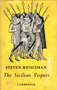 RUNCIMAN, Steven (Sir James Cochran Stevenson), 1903-2000 : THE SICILIAN VESPERS : A HISTORY OF THE MEDITERRANEAN WORLD IN THE LATE THIRTEENTH CENTURY.