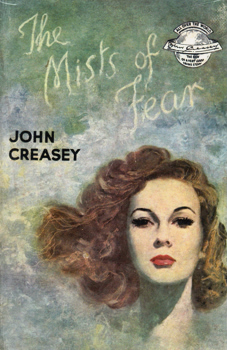 CREASEY, John, 1908-1973 : THE MISTS OF FEAR.