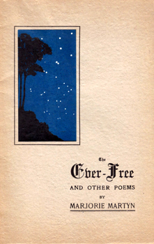 MARTYN, Marjorie (Marjorie Jeanette), 1905-1996 : THE EVER-FREE AND OTHER POEMS.