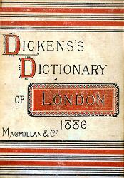 DICKENS, Charles (Charles Culliford Boz), 1837-1896 – publisher :  DICKENS'S DICTIONARY OF LONDON, 1886. (EIGHTH YEAR.) : AN UNCONVENTIONAL HANDBOOK.