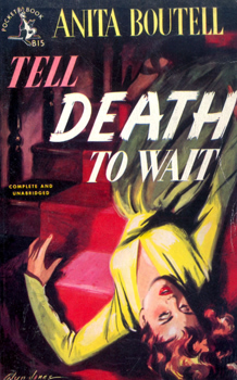 BOUTELL, Anita (Anita Day), 1895-1972 : TELL DEATH TO WAIT.