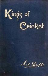 DAFT, Richard, 1835-1900 : KINGS OF CRICKET : REMINISCENCES AND ANECDOTES WITH HINTS ON THE GAME.