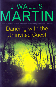 MARTIN, J. Wallis (Julia Wallis) : DANCING WITH THE UNINVITED GUEST.