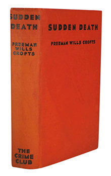 CROFTS, Freeman Wills, 1879-1957 : SUDDEN DEATH.