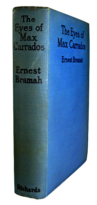 """BRAMAH, Ernest"" – [SMITH, Ernest Brammah, 1868-1942] : THE EYES OF MAX CARRADOS."