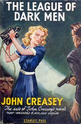 CREASEY, John, 1908-1973 : THE LEAGUE OF DARK MEN.