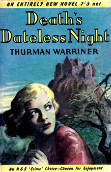 WARRINER, Thurman, 1904-1974 : DEATH'S DATELESS NIGHT.