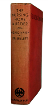MARSH, Ngaio (Dame Edith Ngaio), 1895-1982  & JELLETT, Henry, 1872-1948 : THE NURSING-HOME MURDER.