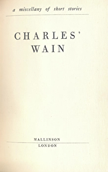 BATES, H.E. (Herbert Ernest), 1905-1974 & OTHERS : CHARLES' WAIN : A MISCELLANY OF SHORT STORIES.